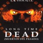 muertos-del-pasado-long-time-dead
