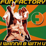 fun factory i wanna be with you