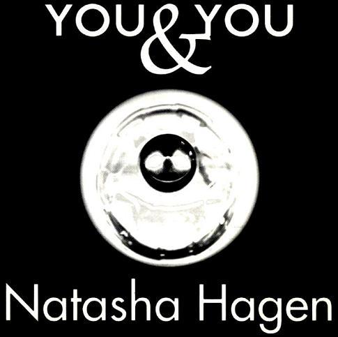natascha hagen you & you