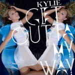 Kylie Minogue Get Outta My Way sencillo single