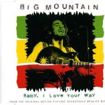 Big Mountain – Baby I Love Your Way