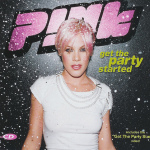 P!nk – Get the party started