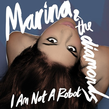 marina and the diamonds I Am Not a Robot single
