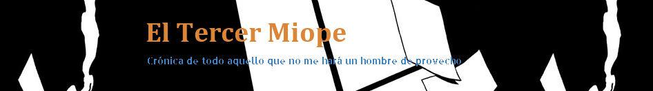 el tercer miope blog