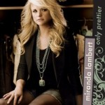 miranda lambert Only Prettier single