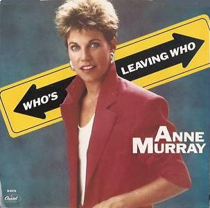 anne murray whos leaving who