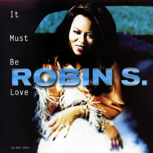 robin s it must be love