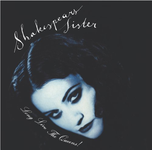 shakespears sister long live the queens