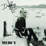 Duffy – Mercy (letra, videos y traduccion)