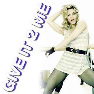 madonna give it to me
