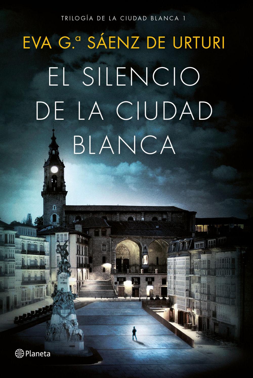 El silencio de la ciudad blanca Eva Garcia Saenz de Urturi