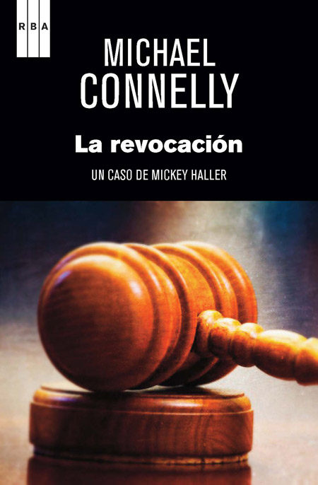La revocacion Michael Connelly